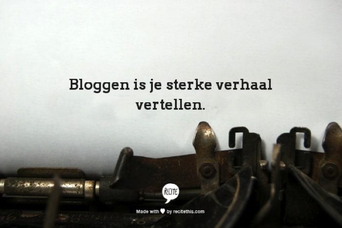 Bloggen is je sterke verhaal vertellen